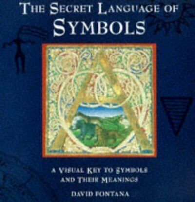 The secret language of symbols: a visual key to symbols and their meanings by