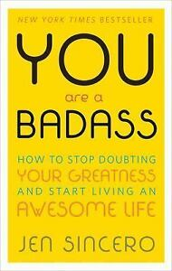 You-Are-a-Badass-How-to-Stop-Doubting-Your-Greatness-and-Start-Living-an-Awe