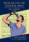 Medicine for the Youthful Mind: A Motivational Book for Teenagers and Young by Tola Adeliyi (Hardback, 2012)