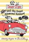 Digby O'Day and the Great Diamond Robbery by Shirley Hughes (Hardback, 2015)