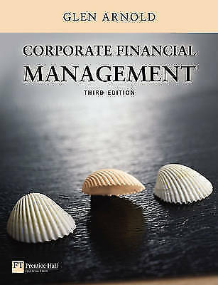 Corporate Financial Management by Glen Arnold (Paperback, 2005)