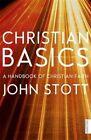 Christian Basics by John Stott (Paperback, 2014)