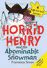 Horrid Henry and the Abominable Snowman by Francesca Simon (Hardback, 2010)