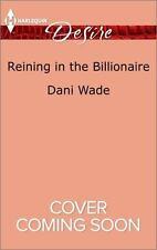 Reining in the Billionaire (Harlequin Desire) by Wade, Dani, Good Book