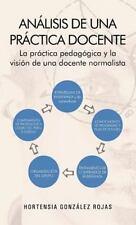 An�lisis de una Pr�ctica Docente : La Pr�ctica Pedag�gica y la Visi�n de una...