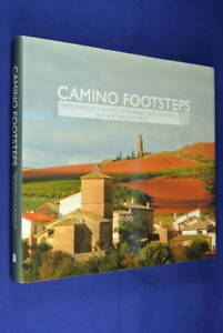 CAMINO-FOOTSTEPS-Kim-Wells-REFLECTIONS-ON-A-JOURNEY-TO-SANTIAGO-DE-COMPOSTELA-HC