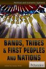 Bands, Tribes, & First Peoples and Nations by Rosen Education Service (Hardback, 2014)