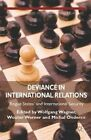 Deviance in International Relations: 'Rogue States' and International Security by Palgrave Macmillan (Hardback, 2014)