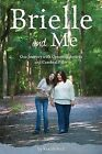Brielle and Me: Our Journey with Cytomegalovirus and Cerebral Palsy by Not Avail (Paperback / softback, 2014)