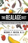 RealAge Diet: Make Yourself Younger with What You Eat by Michael F. Roizen (Paperback)