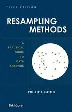 Resampling Methods: A Practical Guide to Data Analysis Good, Phillip I. Hardcov