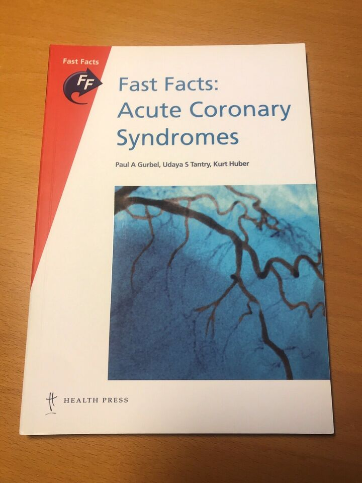 Fast Facts: Acute Coronary Syndromes, Paul A Gurbel, Udaya