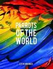 Parrots of the World by Steve Brookes (Hardback, 2016)