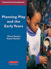 Planning Play and the Early Years by Penny Tassoni, Karen Hucker (Paperback, 2000)