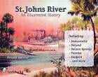 St. John's River: An Illustrated History by Donald Spencer (Paperback, 2008)