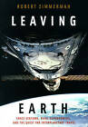Leaving Earth: Space Stations, Rival Superpowers and the Quest for Interplanetary Travel by Robert Zimmerman, Joseph Henry Press, National Academy of Sciences (Hardback, 1969)