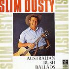 Australian Bush Ballads & Old Time Songs by Slim Dusty (CD, Jul-2005, EMI Music Distribution)