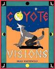 Coyote Visions by Brad Whitewolf (Paperback / softback, 2011)