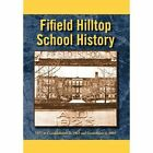 Fifield Hilltop School History 9781453521731 by Jim Chizek Hardcover
