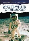 Who Travelled to the Moon? by Neil Morris (Hardback, 2014)