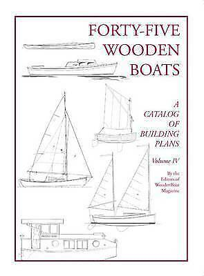 Forty-Five Wooden Boats: A Catalog of Study Plans, Brand New, Free P&P in the UK