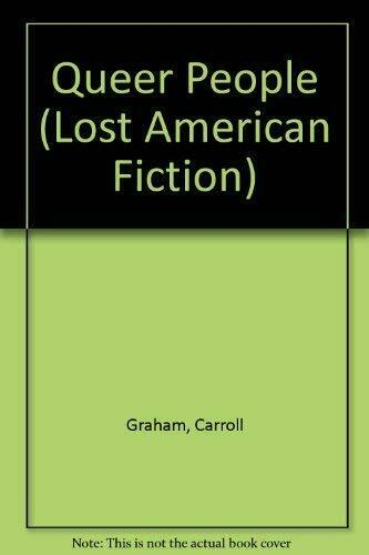 QUEER PEOPLE (LOST AMERICAN FICTION) By Carroll Graham & Garrett Graham