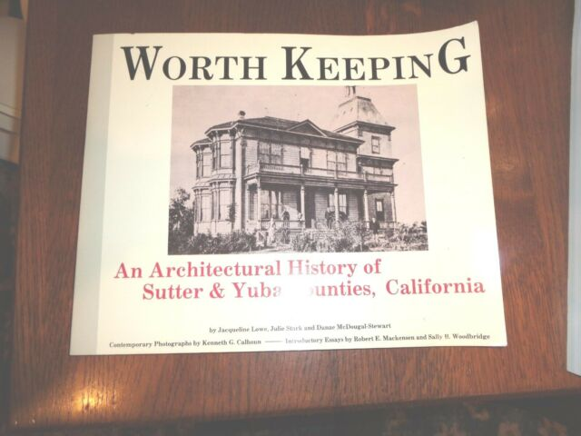 WORTH KEEPING: AN ARCHITECTURAL HISTORY OF SUTTER & YUBA By Julie Stark *VG+*