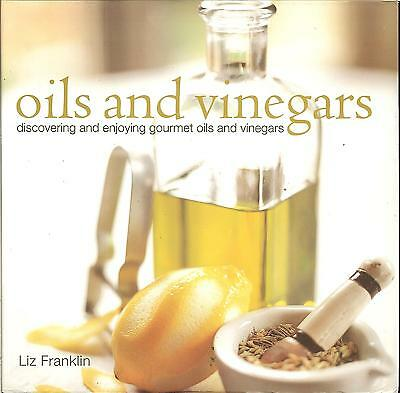 Oils and Vinegars - Discovering & Enjoying Gourmet Oils & Vinegars, HB