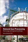 Natural Gas Processing: Technology and Engineering Design by Alireza Bahadori (Hardback, 2001)