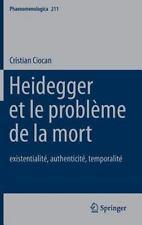 Phaenomenologica: Heidegger et le Probleme de la Mort : Existentialite,...