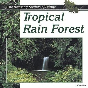 Tropical Rain Forest by Relaxing Sounds Of Nature (CD, 1995, Madacy  Distribution)