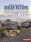 Native Peoples of the Northwest by Krystyna Poray Goddu (Paperback / softback, 2016)