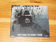 RON CARTEL - DON'T MAKE THE MONKEY DRUNK / DIGIPACK-CD 2014 OVP! NEW!