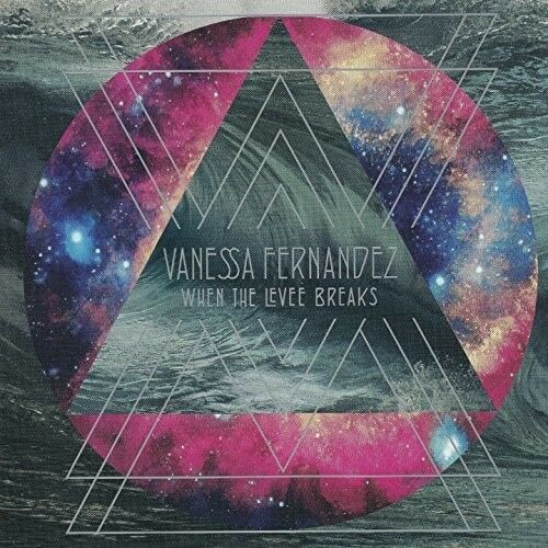 Vanessa Fernandez - When The Levee Breaks [New SACD]