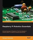 Raspberry Pi Robotics Essentials by Richard Grimmett (Paperback, 2015)