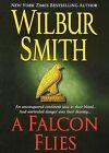 A Falcon Flies by Wilbur Smith (Paperback / softback, 2006)