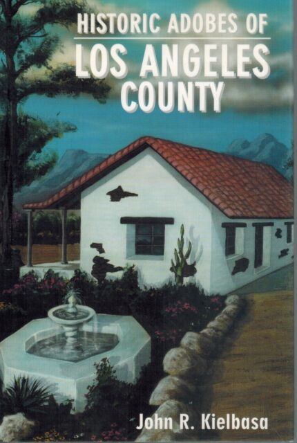 HISTORIC ADOBES OF LOS ANGELES COUNTY 1998 1st Edition SIGNED HC BOOK