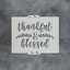 Durable /& Reusable Mylar Stencils Thankful And Blessed Stencil