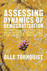Assessing Dynamics of Democratisation: Transformative Politics, New Institutions, and the Case of Indonesia by Olle Tornquist (Hardback, 2013)