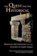 Archaeology and Biblical Studies: The Quest for the Historical Israel : Debating Archaeology and the History of Early Israel: Lectures Delivered at the Annual Colloquium of the Institute for Secular Humanistic Judaism, Detroit, October 2005 17 by Amihai Mazar and Amihay Mazar (2007, Paperback)