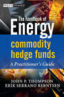 A Guide to Starting Your Hedge Fund: A Practitioner's Guide by Erik Serrano Berntsen, John P. Thompson (Hardback)