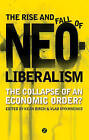 The Rise and Fall of Neoliberalism: The Collapse of an Economic Order? by Zed Books Ltd (Paperback, 2010)