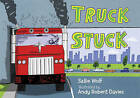 Truck Stuck by Sallie Wolf, Andy Robert Davies (Paperback, 2009)