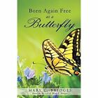 Born Again Free as a Butterfly by Mary C Bridges (Paperback / softback, 2014)