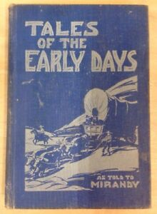 Tales-Of-The-Early-Days-As-Told-To-Mirandy-1938-F-S-Bauersfeld-Hardcover
