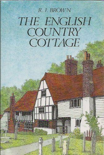 The English Country Cottage,R. J. Brown