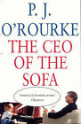 The CEO of the Sofa by P. J. O'Rourke (Paperback, 2002)