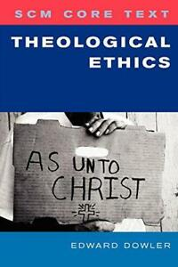 Theological-Ethics-Scm-Core-Text-by-Edward-Dowler-NEW-Book-FREE-amp-FAST-Deliv