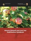Historic Orchard and Fruit Tree Stabilization Handbook by National Park Service, U S Department of the Interior (Paperback / softback, 2003)