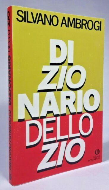 DIZIONARIO DELLO ZIO Silvano Ambrogi - Mondadori 1992